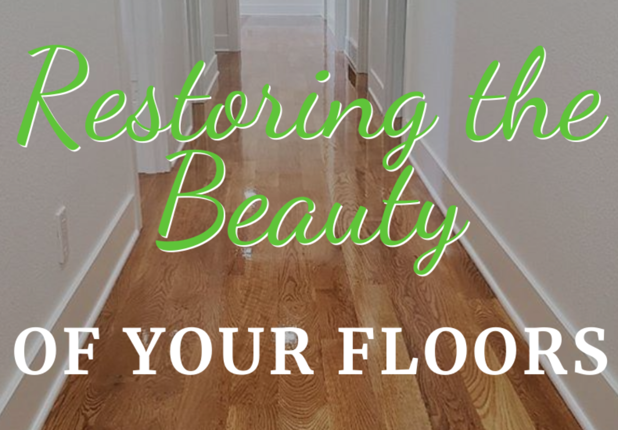 Restoring The Beauty Of Your Floors!